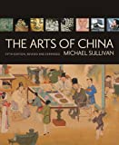 The Arts of China, Michael Sullivan, 0520255690