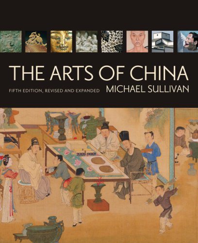 The Arts Of China, 5th Revised & Enlarged Edition
