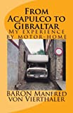 From Acapulco to Gibraltar: My experience by motor-home