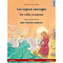 Les cygnes sauvages – De ville svanene (français – norvégien).  Livre bilingue pour enfants d'après un conte de fées de Hans Christian Andersen, 4-6 ans ... en deux langues t. 1) (French Edition)