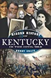 Hidden History of Kentucky in the Civil War