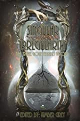 Singular Irregularity: Time Travel Gone Terribly Wrong Paperback