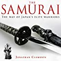 A Brief History of the Samurai: Brief Histories Audiobook by Jonathan Clements Narrated by Jonathan Keeble