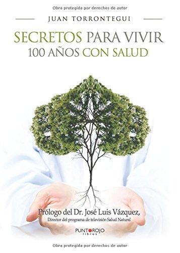 Secretos para vivir 100 años con salud (Spanish Edition) PDF