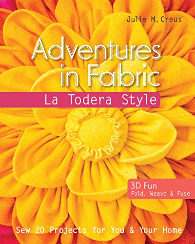 (Adventures in Fabric - La Todera Style: Sew 20 Projects for You & Your Home)