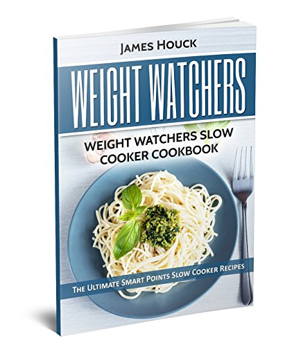 Weight Watchers: Weight Watchers Slow Cooker Cookbook : Complete Smart Points and Nutrition Information by [Houck, James]