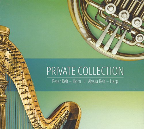 Private Collection by horn, Alyssa Reit, harp Peter Reit