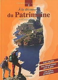 A la découverte du Patrimoine : En 25 balades familiales par Alain Gauthier