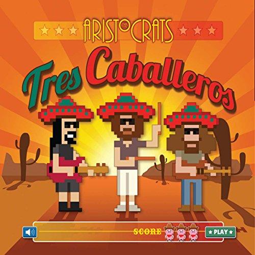 Price comparison product image Aristocrats / Tres Caballeros / CD