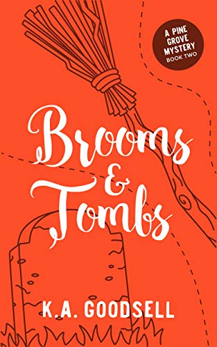 Brooms & Tombs: (Bones & Drones Series Book 2: A Pine Grove Mystery) by [Goodsell, K.A.]