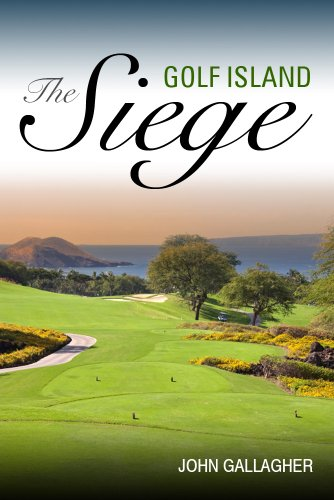 Book: The Golf Island Siege by John J. Gallagher