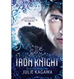 [ The Iron Knight (Iron Fey (Quality) #04) By Kagawa, Julie ( Author ) Paperback 2011 ]