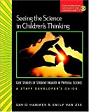 Seeing the Science in Children's Thinking, David Hammer and Emily Van Zee, 0325009481