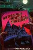 img - for By Sara Nickerson - How to Disappear Completely and Never Be Found (Reprint) (2003-05-21) [Paperback] book / textbook / text book