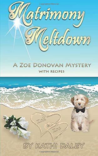 Matrimony Meltdown (Zoe Donovan Mystery) (Volume 13) pdf epub