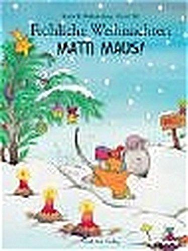 Fröhliche Weihnachten Matti Maus!