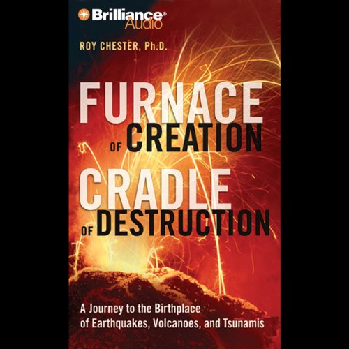Furnace of Creation, Cradle of Destruction: Earthquakes, Volcanoes, and Tsunamis