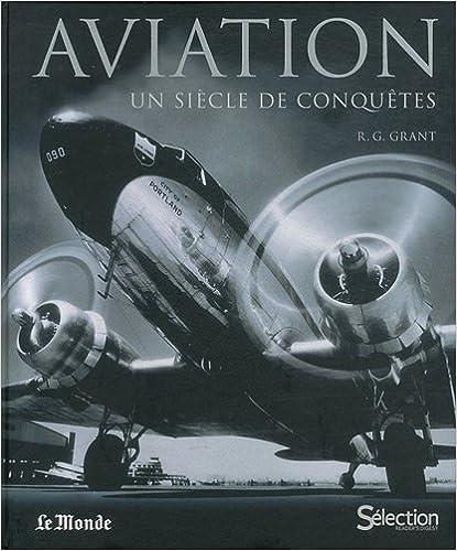 Télécharger en ligne Aviation : Un siècle de conquêtes pdf ebook