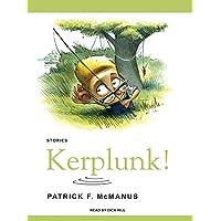 Kerplunk!: Stories