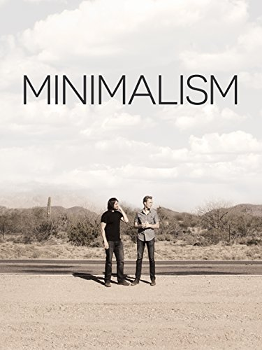 Minimalism: a Documentary About the Important Things (Be The Architect Of Your Own Life)