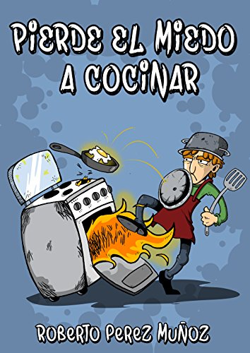 Amazon.com: Pierde el miedo a cocinar (Spanish Edition) eBook: Roberto Pérez Muñoz: Kindle Store