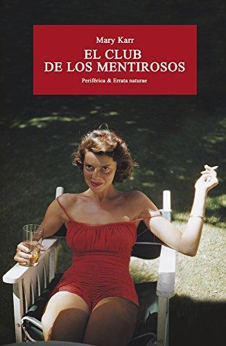 El club de los mentirosos (Periferica & Errata naturae)  [Karr, Mary] (Tapa Blanda)