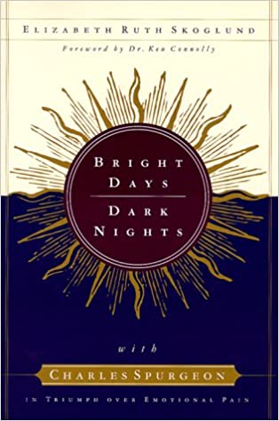 Read online Bright Days, Dark Nights: With Charles Spurgeon in Triumph over Emotional Pain PDF, azw (Kindle)
