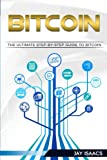img - for Bitcoin: A Step-by-Step guide on mastering bitcoin and cryptocurrencies (blockchain, fintech, currency, smart contracts, money, understanding, ethereum, digital, financial, ledger, mining, trading) book / textbook / text book