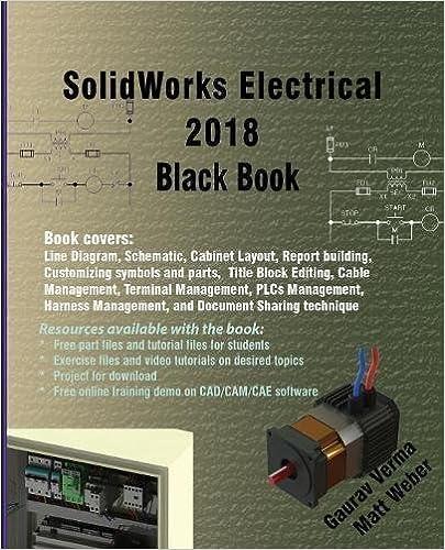 SolidWorks Electrical 2018 Black Book: Gaurav Verma, Matt