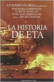 La historia de ETA: Amazon.es: Antonio Elorza, Autores