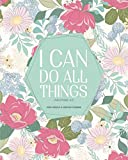 I Can Do All Things, Philippians 4:13, 2020 Weekly and Monthly Planner: Floral Inspirational Christian Calendar Agenda and Organizer for Women