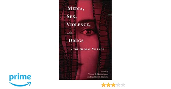 Drugs violence sex and the media