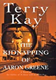 The Kidnapping of Aaron Greene, Terry Kay, 0688150349
