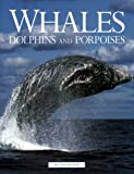 Whales, Dolphins and Porpoises, , 0816039917