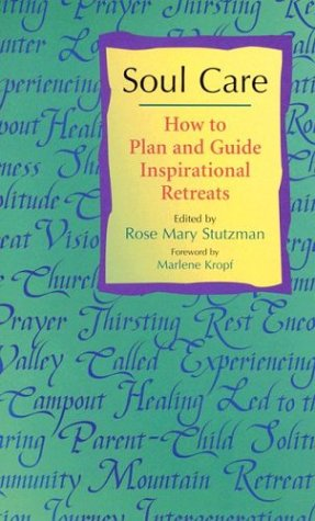 Read Online Soul Care: How to Plan and Guide Inspirational Retreats / Out of Print pdf epub