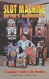 Slot Machine Buyer's Handbook --- A Consumer's Guide to Slot Machines