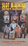 Slot Machine Buyer's Handbook --- A Consumer's