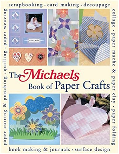 The michaels book of paper crafts lark 9781579906382 amazon the michaels book of paper crafts lark 9781579906382 amazon books mightylinksfo