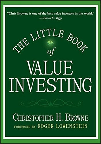 The Little Book of Value Investing (Little Books. Big Profits) by Christopher H. Browne (2006-09-22)