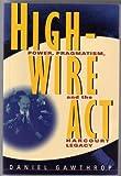 Highwire Act, Daniel Gawthrop, 0921586485