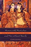 Women with Mustaches and Men without Beards: Gender and Sexual Anxieties of Iranian Modernity, Afsaneh Najmabadi, 0520242629