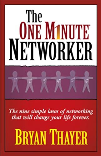 Bryan Thayer – The One Minute Networker
