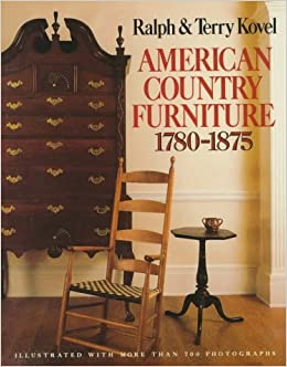 American Country Furniture: 1780 1875: Ralph Kovel: 9780517546680:  Amazon.com: Books