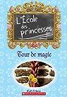 L'école des princesses, tome 3 : Tour de magie par Mason