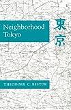 Neighborhood Tokyo, Theodore C. Bestor, 0804717974