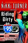 Riding Dirty on I-95: A Novel (Nikki Turner Original)