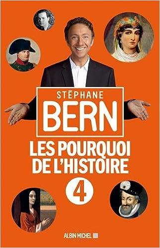 Les Pourquoi de l'Histoire 4 - Stéphane Bern (2018) sur Bookys