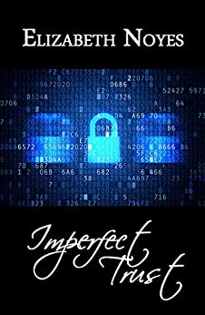 Imperfect Trust (Imperfect Series Book 2) by [Noyes, Elizabeth]