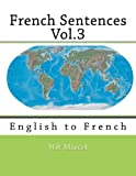 img - for French Sentences Vol.3: English to French (Volume 3) book / textbook / text book