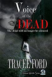 Voice Of The Dead (Between Worlds Series Book 2)